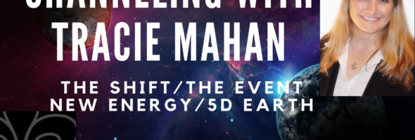 Channeling with Tracie M. about the Shift & Event, New Wave of Energy