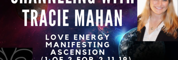 Channeling: Love Energy, Manifesting, Ascension = 1 of 2 on 2.11.19