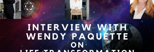 Interview with Wendy Paquette, on Life Transformation, Holographic Wellness ~ EPS# 12.19.C
