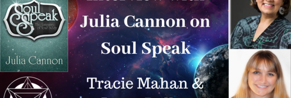 Interview with Julia Cannon about Soul Speak and many other topics – (Full Version): 06.19.B