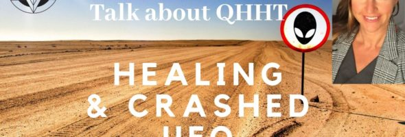 QHHT Discussion – talking about healing and Crashed UFO